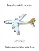 LITTLE BEE - Foto album delle vacanze.