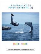 Bianca Ricotta - LA FATINA ALICE E IL MONDO DEI DELFINI! [1]