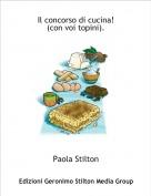 Paola Stilton - Il concorso di cucina!(con voi topini).