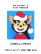 Periodista Aventurera - Mis aventuras 1En la Antártida