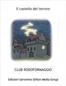 CLUB RODOFORMAGGIO - Il castello del terroreparte 1