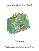 Topinaex - Invasione di gatti in citta' 2