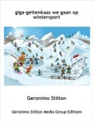 Geronimo Stilton - giga-geitenkaas we gaan op wintersport