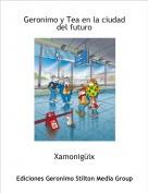 Xamonigüix - Geronimo y Tea en la ciudad del futuro