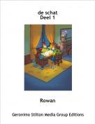 Rowan - de schat Deel 1