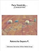 Ratoncita Dayara P. - Para Vosotr@s...¡Conocerme!