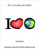 Anonimo - Por un mundo más limpio