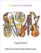 TopoFabi!!!! - Una giornata musicale.