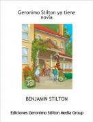 BENJAMIN STILTON - Geronimo Stilton ya tiene novia