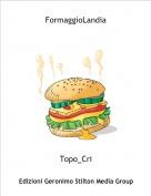 Topo_Cri - FormaggioLandia