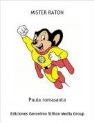 Paula romasanta - MISTER RATON