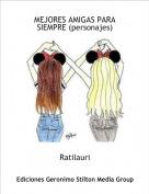 Ratilauri - MEJORES AMIGAS PARA SIEMPRE (personajes)