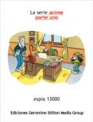espia 13000 - La serie animeparte uno