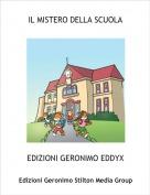 EDIZIONI GERONIMO EDDYX - IL MISTERO DELLA SCUOLA