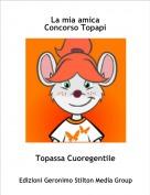 Topassa Cuoregentile - La mia amicaConcorso Topapi