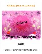 Machi - Chiara: (para su concurso)