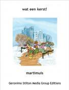 martimuis - wat een kerst!