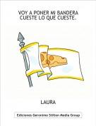 LAURA - VOY A PONER MI BANDERA CUESTE LO QUE CUESTE.