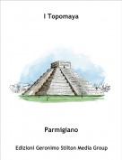 Parmigiano - I Topomaya