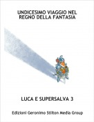 LUCA E SUPERSALVA 3 - UNDICESIMO VIAGGIO NEL REGNO DELLA FANTASIA