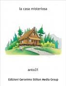 anto31 - la casa misteriosa