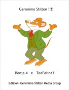 Benja 4   e   TeaFelina3 - Geronimo Stilton !!!!
