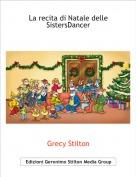 Grecy Stilton - La recita di Natale delle SistersDancer