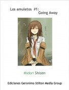 Midori Shizen - Los amuletos  #1:                 .                        Going Away
