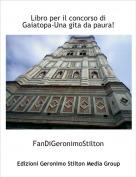 FanDiGeronimoStilton - Libro per il concorso di Gaiatopa-Una gita da paura!