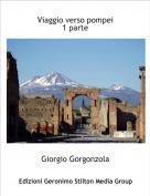 Giorgio Gorgonzola - Viaggio verso pompei1 parte