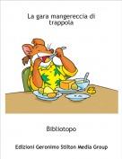 Bibliotopo - La gara mangereccia di trappola
