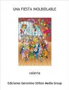 valeria - UNA FIESTA INOLBIDLABLE