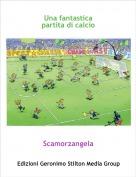 Scamorzangela - Una fantastica partita di calcio