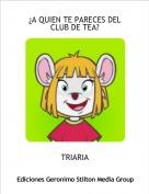 TRIARIA - ¿A QUIEN TE PARECES DEL CLUB DE TEA?