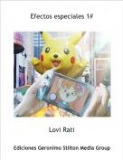 Lovi Rati - Efectos especiales 1#