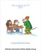 cocacolamisteriosa - Che scolaro sei ???TEST