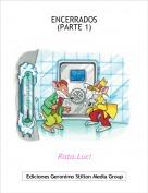 Rata.Luci - ENCERRADOS(PARTE 1)