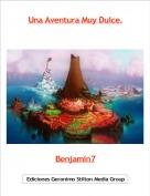 Benjamin7 - Una Aventura Muy Dulce.