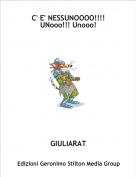GIULIARAT - C' E' NESSUNOOOO!!!! UNooo!!! Unooo!
