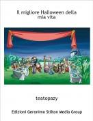 teatopazy - Il migliore Halloween della mia vita