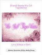 Livy Stilton e Ger! - Grandi Storie:Via Col TopoVento