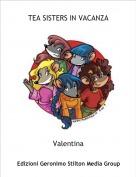 Valentina - TEA SISTERS IN VACANZA