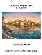 topomanu_0010 - CHIUDI IL RUBINETTO, STILTON!