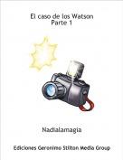 Nadialamagia - El caso de los WatsonParte 1