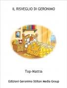 Top-Mattia - IL RISVEGLIO DI GERONIMO