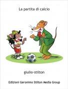 giulio-stilton - La partita di calcio