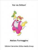 Matteo Formaggino - Vai via Stilton!