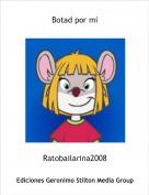 Ratobailarina2008 - Botad por mi