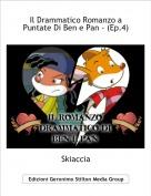 Skiaccia - Il Drammatico Romanzo a Puntate Di Ben e Pan - (Ep.4)