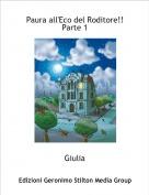 Giulia - Paura all'Eco del Roditore!!Parte 1